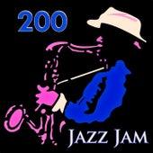 200 Jazz Jam (200 Original Recordings - Remastered) by Various Artists
