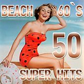 Beach 60's (50 Super Hits) de Various Artists