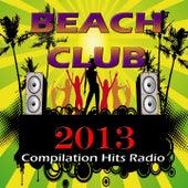 Beach Club 2013 (Compilation Hits Radio) von Various Artists