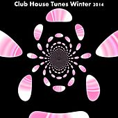 Club House Tunes Winter 2014 (Top 60 dance tracks) by Various Artists