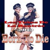 Born to Die (Les Tubes De La Rentrée 2013) by Various Artists