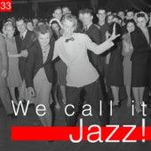 We Call It Jazz!, Vol. 33 de Various Artists