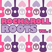 Rock & Roll Roots, Vol. 1 von Various Artists