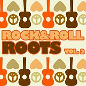 Rock & Roll Roots, Vol. 2 by Various Artists