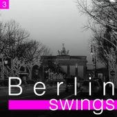 Berlin Swings, Vol. 3 (Die goldene Ära deutscher Tanzorchester) de Various Artists