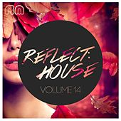 Reflect:house, Vol. 14 by Various Artists