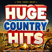 The Very Best Huge Country Hits - The Greatest Music Collection from the Stars of Classic Country (Legends Edition) by Various Artists