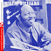 Raw Unpolluted Soul (Digitally Remastered) by Willie Williams