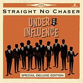 Under the Influence (Special Deluxe Edition) von Straight No Chaser