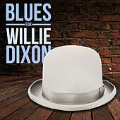 Blues for Willie Dixon by Various Artists