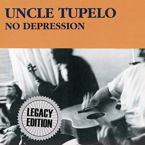 No Depression (Legacy Edition) von Uncle Tupelo