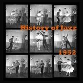History of Jazz 1952 von Various Artists