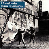 I Blueskvarter: Chicago 1964, Volume Two by Various Artists