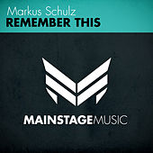 Remember This by Markus Schulz