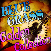 Bluegrass Golden Collection de Various Artists