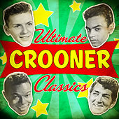 Ultimate Crooner Classics de Various Artists