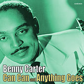 Can Can & Anything Goes de Benny Carter