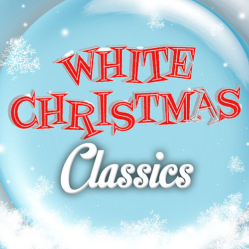 White Christmas Classics by Various Artists