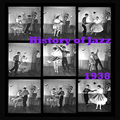 History of Jazz 1938 by Various Artists