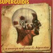 A Amarga Sinfonía do Superstar de Superguidis