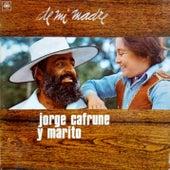 Jorge Cafrune Y Marito Cronología -  De Mi Madre (1972) de Jorge Cafrune