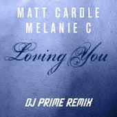 Loving You (DJ Prime Remix) by Melanie C