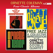 Four Classic Albums (The Shape of Jazz to Come / Ornette / Ornette on Tenor / Free Jazz) by Ornette Coleman