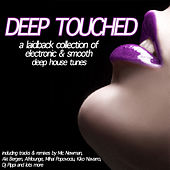 Deep Touched - Electronic & Smooth Deep House Tunes by Various Artists