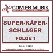 Super-Käfer-Schlager, Folge 1 von Various Artists
