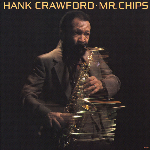 Mr. Chips by Hank Crawford