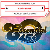 I'm Gonna Love You / Goodbye Little Star (Digital 45) by Kenny Baker