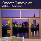 Smooth Times Play Adele Ambient de Smooth Times