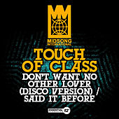Don't Want No Other Lover (Disco Version) / Said It Before de Touch of Class