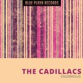 Enormous de The Cadillacs
