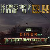 The Complete Story of Doo Wop, Vol. 1, 1939 - 1949 by Various Artists