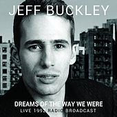 Dreams of the Way We Were (Live) von Jeff Buckley