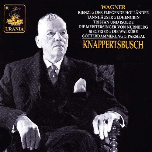 Knappertsbusch Conducts Wagner: Rienzi, Der Fliegende Holländer, Tannhäuser and Others by Hans Knappertsbusch