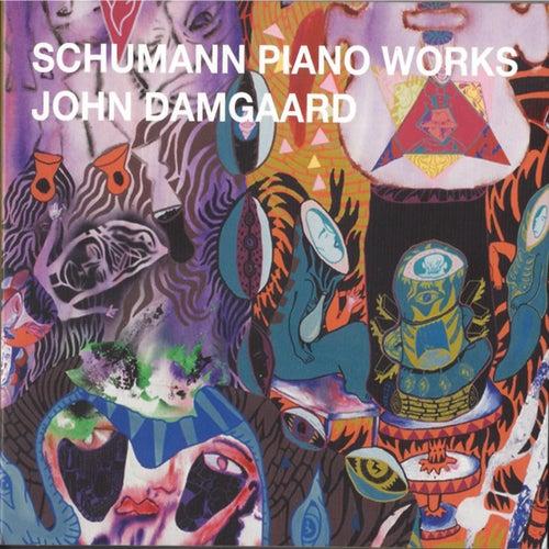 Schumann Piano Works de John Damgaard