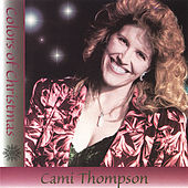 Colors of Christmas by Cami Thompson