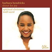 Shout for Joy - Spiritual Christmas by Barbara Hendricks