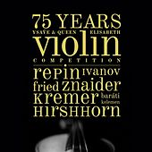 75 Years Ysaye & Queen Elisabeth Violin Competition by Various Artists