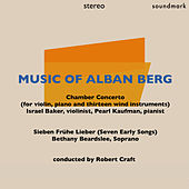 Music of Alban Berg: Chamber Concerto for Violin, Piano and Thirteen Wind Instruments & Sieben Frühe Lieder (Seven Early Songs) by Various Artists