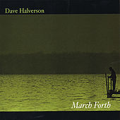 March Forth by Dave Halverson