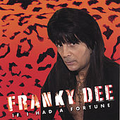 If I Had A Fortune by Franky Dee