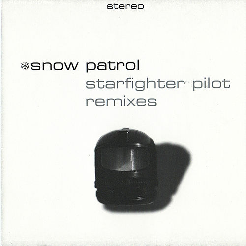Starfighter Pilot - Remixes by Snow Patrol