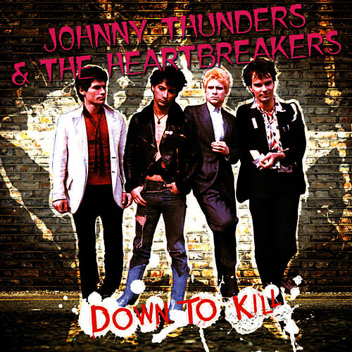 Down To Kill von Johnny Thunders