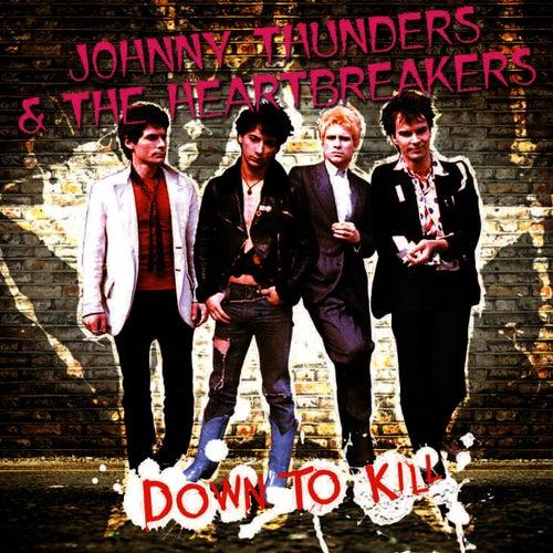 Down To Kill by Johnny Thunders