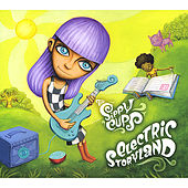 Electric Storyland by The Sippy Cups