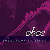Music Romantic Series: Oboe de Antonio Cortazzi