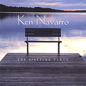 The Meeting Place de Ken Navarro